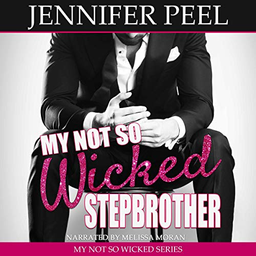 My Not So Wicked Stepbrother: My Not So Wicked Series, Book 1