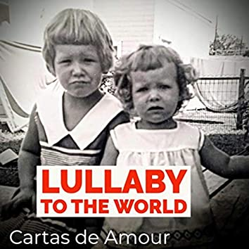 Lullaby to the World