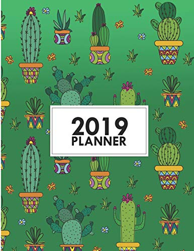 2019 Planner: 8.5x11 Colorful Cactus Weekly 2019 Planner Yearly Agenda (1 January - 31 December 2019 )