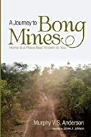 A Journey to Bong Mines: Home Is a Place Best Known to You