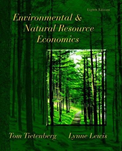 Environmental & Natural Resource Economics (8th Edition)