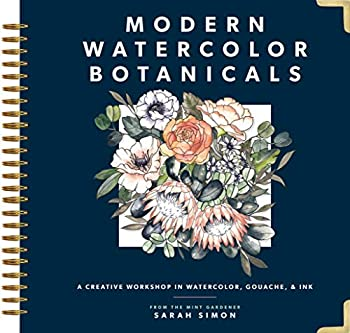 Modern Watercolor Botanicals  A Creative Workshop in Watercolor Gouache & Ink