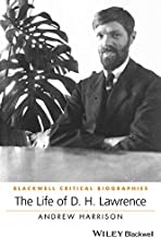 The Life of D. H. Lawrence: A Critical Biography (Wiley Blackwell Critical Biographies)