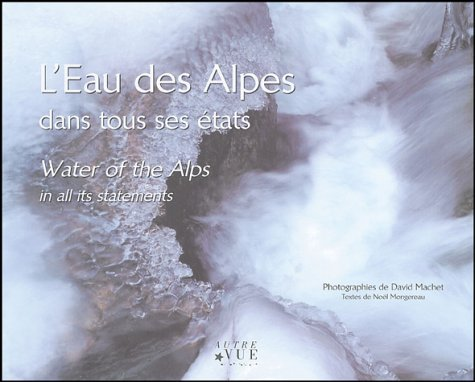 LEau des Alpes : Dans tous ses états, édition bilingue français-anglais