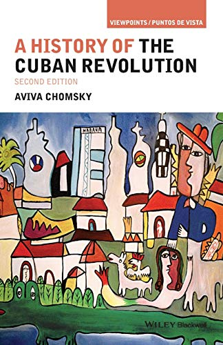 A History of the Cuban Revolution (Viewpoints / Puntos de Vista)