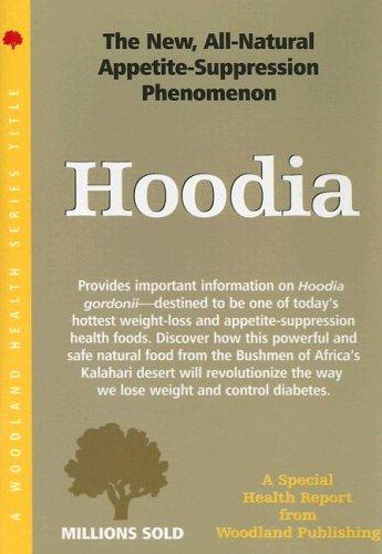 Hoodia: The New, All-Natural Appetite-Suppression Phenomenon (Woodland...