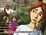 Torchlighters - The Amy Carmichael Story