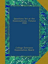 Questions Set at the Examinations, Volume 1935