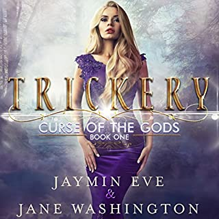 Trickery     Curse of the Gods, Book 1              By:                                                                                                                                 Jaymin Eve,                                                                                        Jane Washington                               Narrated by:                                                                                                                                 Vanessa Moyen                      Length: 8 hrs and 18 mins     3,292 ratings     Overall 4.5