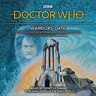 Doctor Who: Warriors' Gate     4th Doctor Novelisation              By:                                                                                                                                 John Lydecker                               Narrated by:                                                                                                                                 Jon Culshaw,                                                                                        John Leeson                      Length: 4 hrs and 42 mins     9 ratings     Overall 4.7