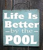 WOODSIGNS Qmsing Piscine Décor Piscine Sign Patio Décor la Vie est Meilleure par la Piscine Sign Piscine Décor Cabana Sign Pancarte Piscine Pool House Backyard Decor 18,5x 18,5cm