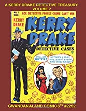 A Kerry Drake Treasury: Volume 2: Gwandanaland Comics #2252 - Ace Detective Proves Crime Can't Win! More Exciting Golden Age Stories