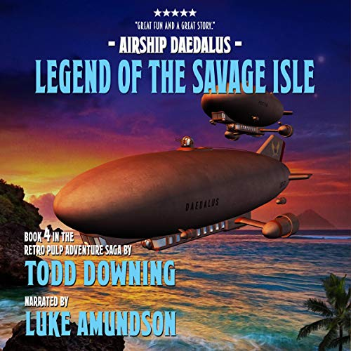 Legend of the Savage Isle Audiobook By Todd Downing cover art
