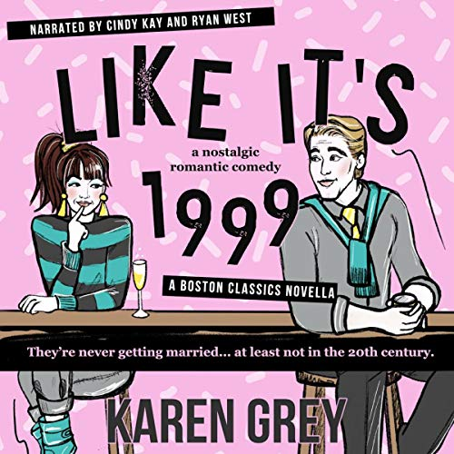 Like It's 1999 Audiobook By Karen Grey cover art