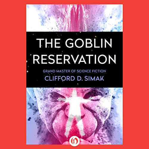 The Goblin Reservation                   By:                                                                                                                                 Clifford Simak                               Narrated by:                                                                                                                                 Bernard Setaro Clark                      Length: 6 hrs and 15 mins     58 ratings     Overall 4.2