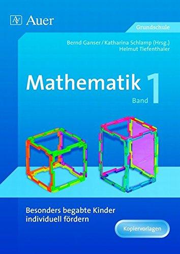 Begabte Kinder individuell fördern, Mathe Band 1: Schwerpunkt Geometrie (2. bis 4. Klasse) (Begabte Kinder fördern)