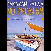 Patwa No Problem: a Tourist's Guide to Jamaican La