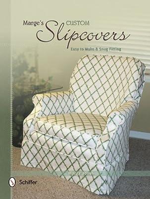 Marge's Custom Slipcovers: Easy to Make & Snug Fitting