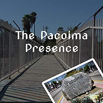 The Pacoima Presence