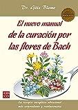 El nuevo manual de la curación por las flores de Bach (Masterclass) - 9788499173719: La Terapia Energética Vibracional Más Sorprendente Y Revolucionaria