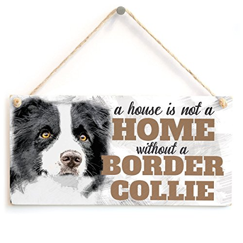 Meijiafei A House is Not A Home Without A Border Collie - Cute Black and White Border Collie Dog Sign/Plaque for Border Collie Gifts 10'x5'