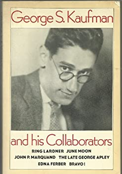 George S. Kaufman and His Collaborators 0933826664 Book Cover