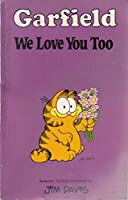 Garfield-We Love You Too (Garfield Pocket Books)