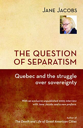 The Question of Separatism: Quebec and the Struggle over Sovereignty