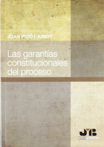Las garantías constitucionales del Proceso.