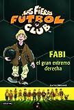 Fabi, el gran extremo derecho: Las Fieras del Fútbol Club 8 (Las Fieras Futbol Club)