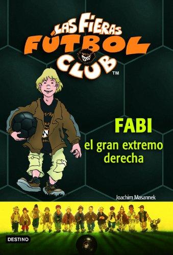 Fabi, el gran extremo derecho: Las Fieras del Fútbol Club 8 (Fieras Futbol Club)