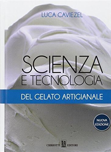 Scienza e tecnologia del gelato artigianale