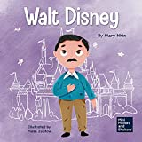 Walt Disney: A Kid's Book About Having the Courage to Pursue Our Dreams (Mini Movers and Shakers 13)