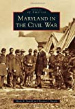 Maryland in the Civil War (Images of America)