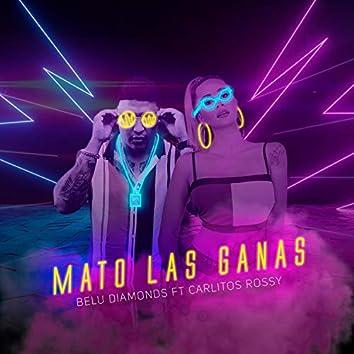 Mato Las Ganas (feat. Carlitos Rossy)