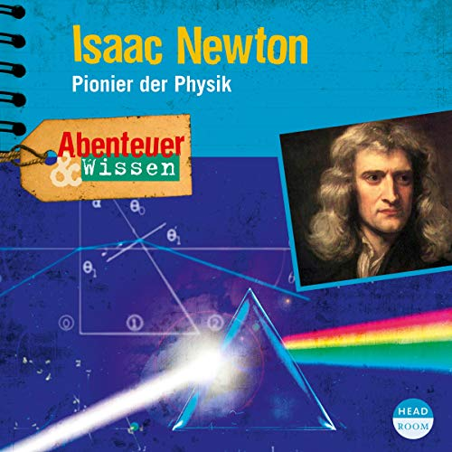 Isaac Newton - Pionier der Physik     Abenteuer & Wissen              By:                                                                                                                                 Berit Hempel                               Narrated by:                                                                                                                                 Frauke Poolman,                                                                                        Daniel Werner,                                                                                        Martin Bross,                   and others                 Length: 1 hr and 19 mins     Not rated yet     Overall 0.0