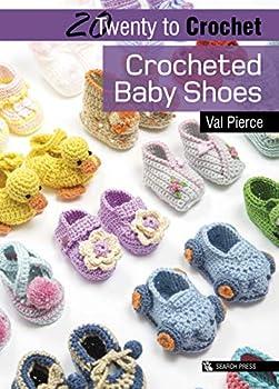 20 to Crochet  Crocheted Baby Shoes  Twenty to Make
