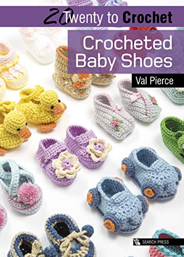 20 to Crochet: Crocheted Baby Shoes (Twenty to Make)