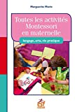 Toutes les activités Montessori en maternelle - Langage, art, vie pratique