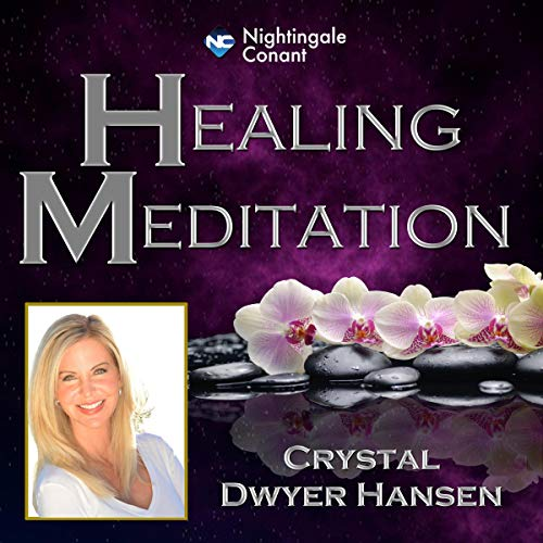Healing Meditation Audiobook By Crystal Dwyer Hansen cover art