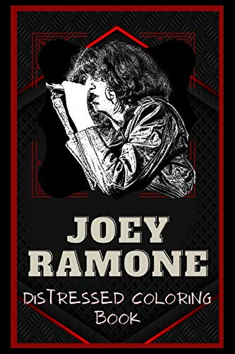 Joey Ramone Distressed Coloring Book: Artistic Adult Coloring Book