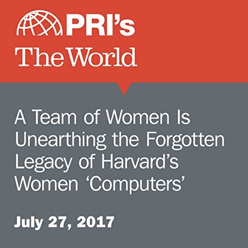 A Team of Women Is Unearthing the Forgotten Legacy of Harvard's Women 'Computers' audiobook cover art