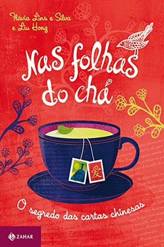 Nas folhas do chá: O segredo das cartas chinesas (Quatro Mãos)