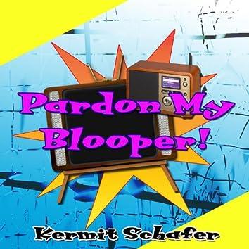 Pardon My Blooper!