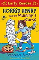 Horrid Henry Early Reader: Horrid Henry and the Mummy's Curse: Book 32