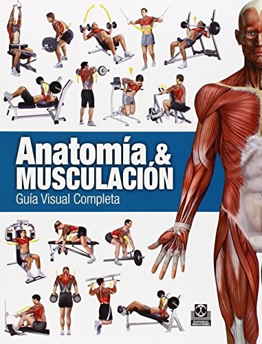 Anatomía & Musculación. Guía visual completa (Color) (Deportes)