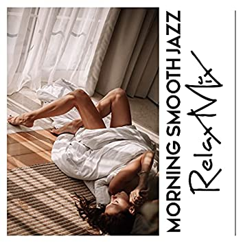 Morning Smooth Jazz Relax Mix