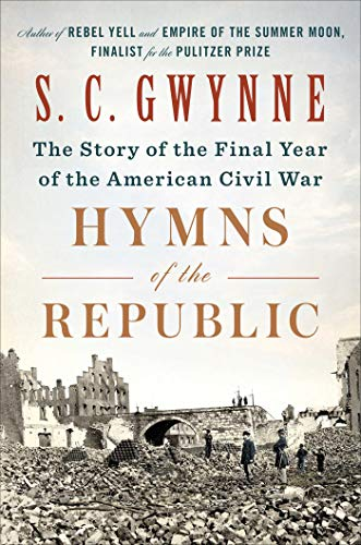 Hymns of the Republic: The Story of the Final Year of the American Civil War