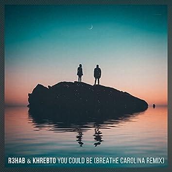 You Could Be (Breathe Carolina Remix)