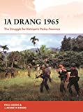 Ia Drang 1965: The Struggle for Vietnam?s Pleiku Province (Campaign, Band 345) - J. P. Harris